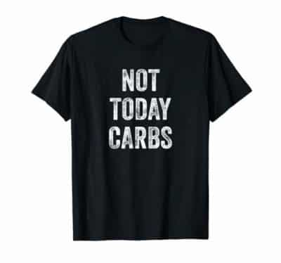 Not Today Carbs black t-shirt
