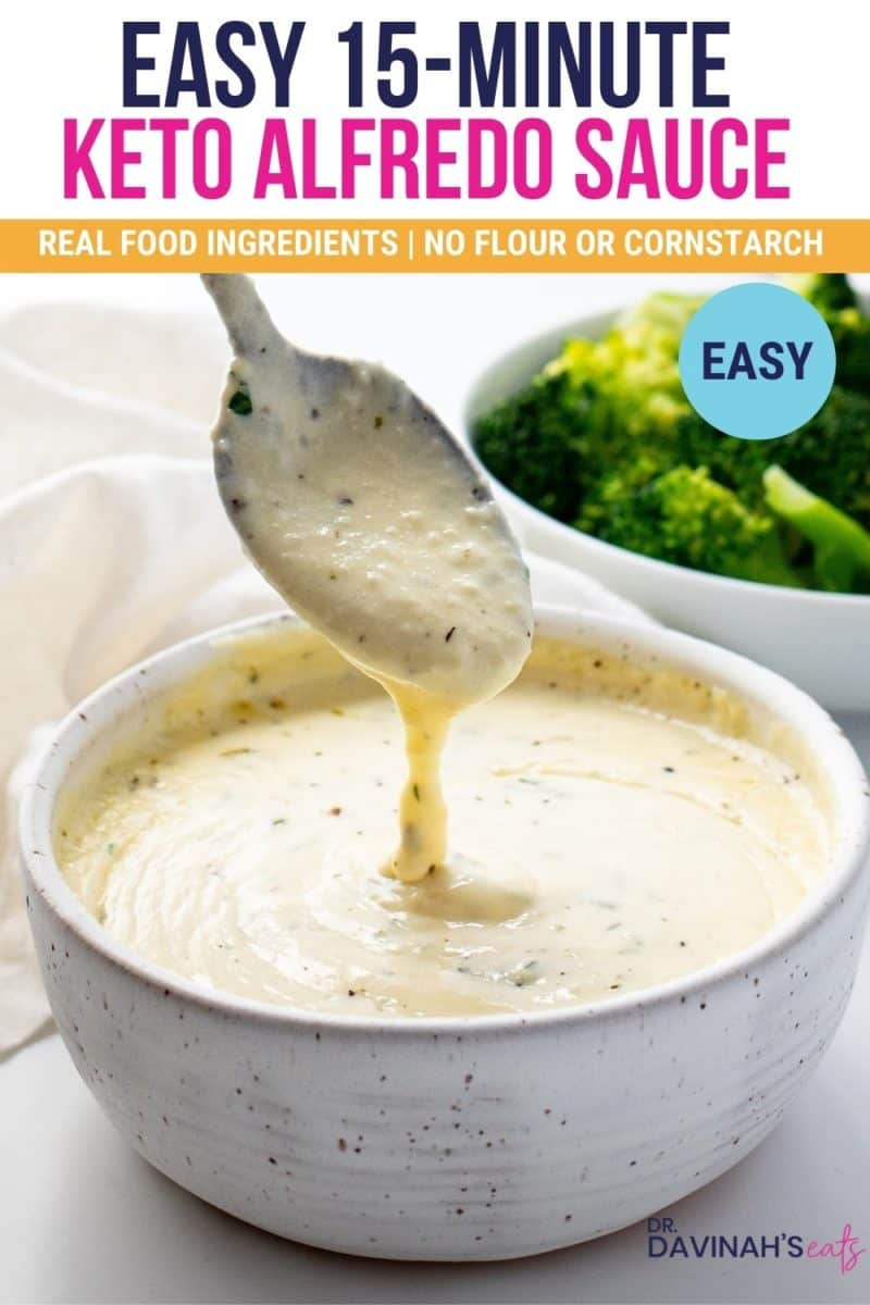 15 minute Keto Alfredo sauce in a bowl with broccoli and the words no flour or cornstarch