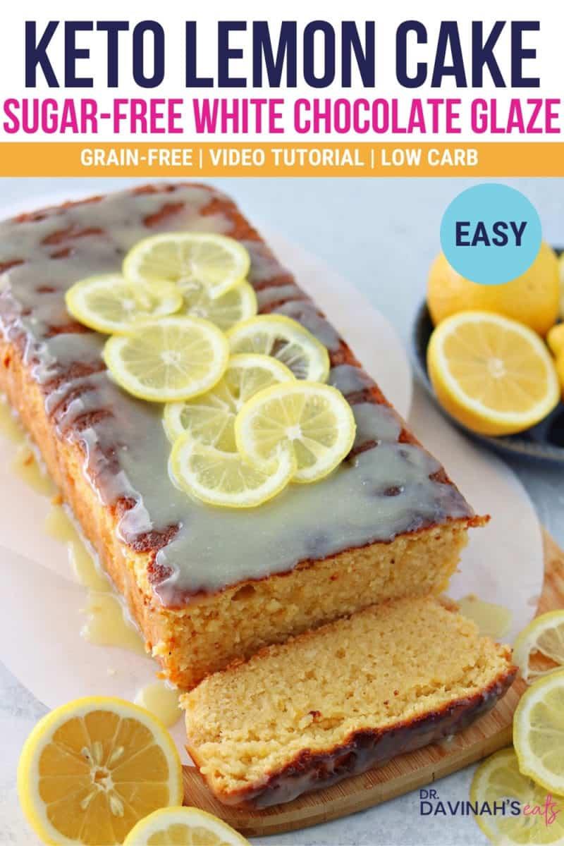 a pinterest image for keto lemon pound cake with sugar-free white chocolate glaze with the words easy, low-carb, grain-free and video tutorial