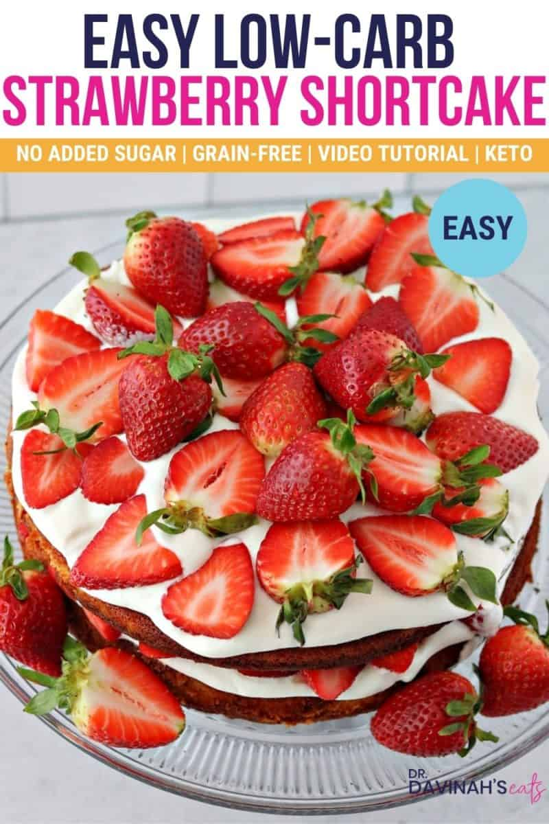 pinterest image for low carb strawberry shortcake with the works easy, grain-free, keto, and no added sugar