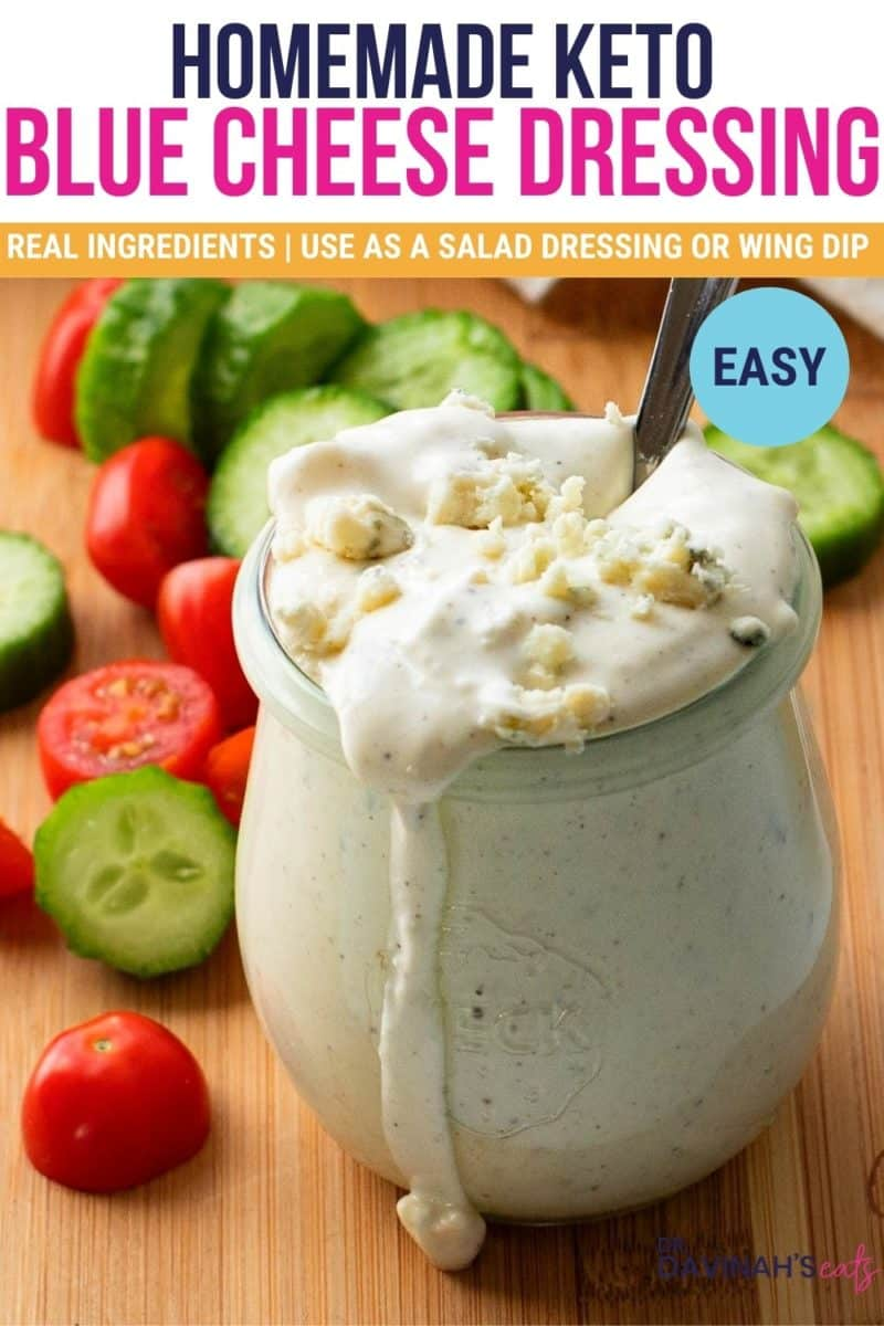 pinterest image for keto blue cheese dressing that says homemade, easy, keto, real ingredients, and use as a dressing or dip