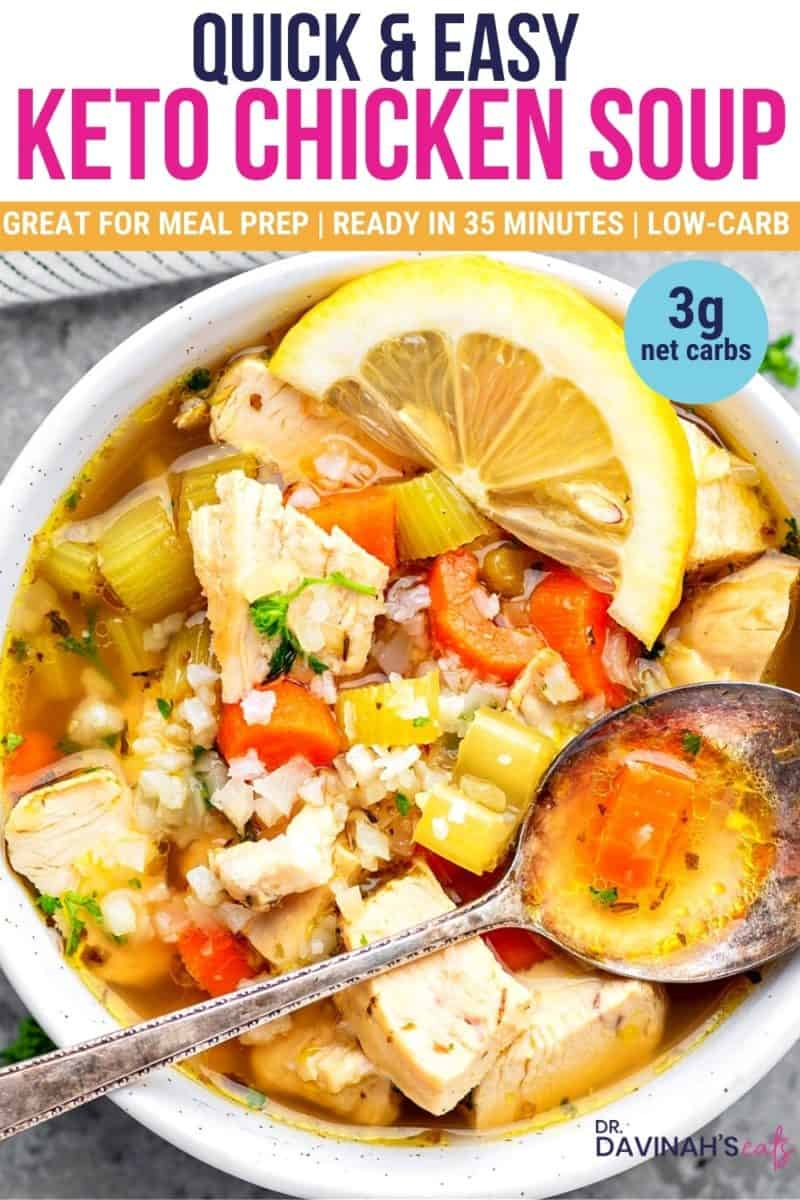 a pinterest image for keto chicken vegetable soup that says quick and easy, 3g net carbs, great for meal prep, and ready in 35 minutes
